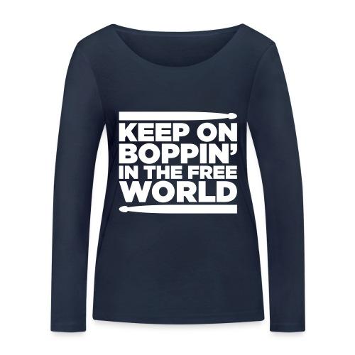 Keep on Boppin' - Women's Organic Longsleeve Shirt by Stanley & Stella