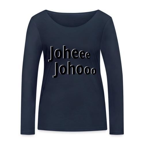 Premium T-Shirt Johee Johoo - Vrouwen bio shirt met lange mouwen van Stanley & Stella