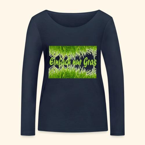 einfach nur gras2 - Frauen Bio-Langarmshirt von Stanley & Stella