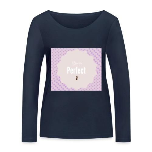 You are perfect - Camiseta de manga larga ecológica mujer de Stanley & Stella