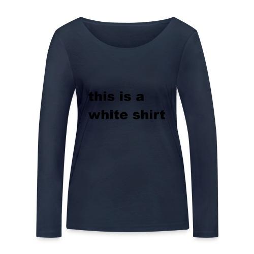 White shirt - Frauen Bio-Langarmshirt von Stanley & Stella