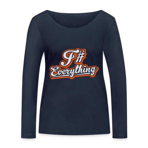 F# Everything - Women's Organic Longsleeve Shirt by Stanley & Stella
