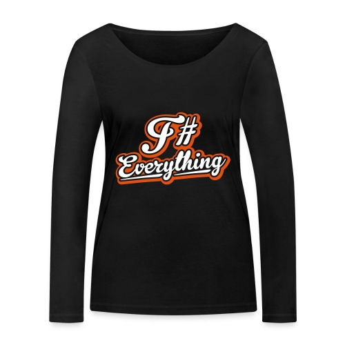 F# Everything - Women's Organic Longsleeve Shirt by Stanley & Stella