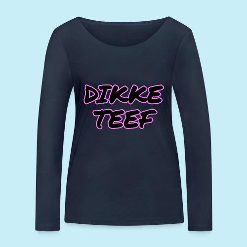 Dikke Teef - T-shirt manches longues bio Stanley & Stella Femme