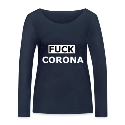 FUCK CORONA - Frauen Bio-Langarmshirt von Stanley & Stella