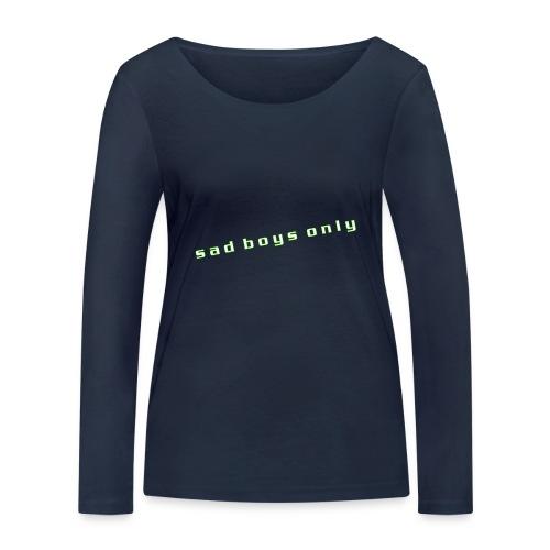 only_sad - Women's Organic Longsleeve Shirt by Stanley & Stella