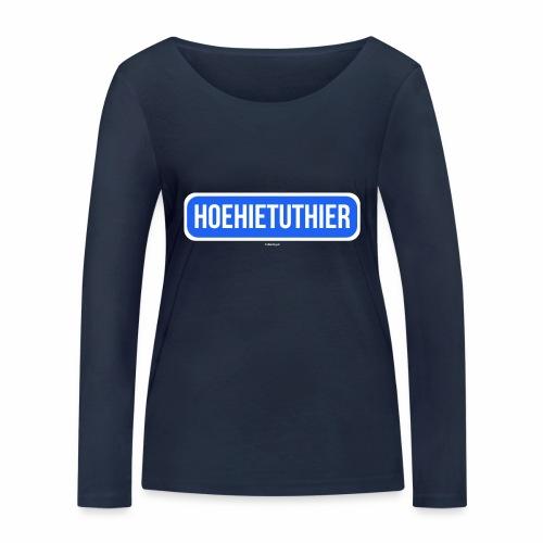 Hoehietuthier - Vrouwen bio shirt met lange mouwen van Stanley & Stella