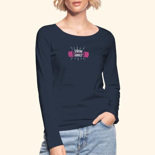 Iron Addict I VSK Funny Gym Shirt - Frauen Bio-Langarmshirt von Stanley & Stella