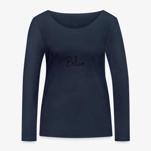 Believe - Økologisk Stanley & Stella langærmet T-shirt til damer