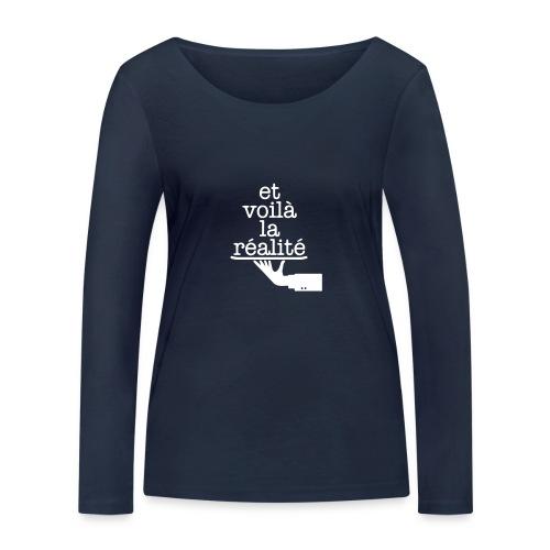 Et voilá la Réalite Französischer Spruch - Frauen Bio-Langarmshirt von Stanley & Stella
