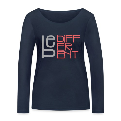 Be different - Fun Spruch Statement Sprüche Design - Frauen Bio-Langarmshirt von Stanley & Stella