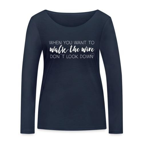 Walk the wire - Women's Organic Longsleeve Shirt by Stanley & Stella