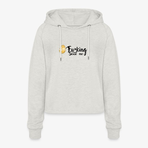 Egg Fucking Scuse me - Women's Cropped Hoodie