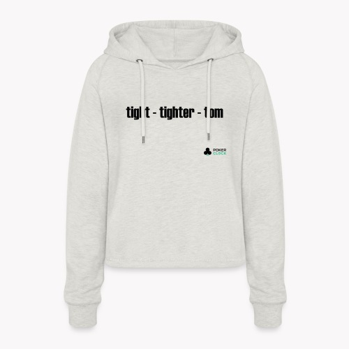 tight - tighter - tom - Frauen Cropped Hoodie