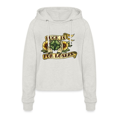 Luck Is For Losers - Women's Cropped Hoodie
