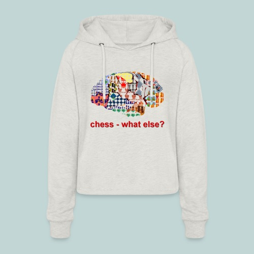 chess_what_else - Frauen Cropped Hoodie