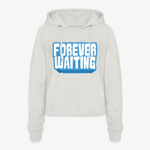 Forever Waiting - Women's Cropped Hoodie