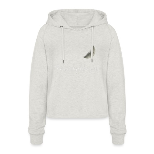 Never stop looking up - Women's Cropped Hoodie