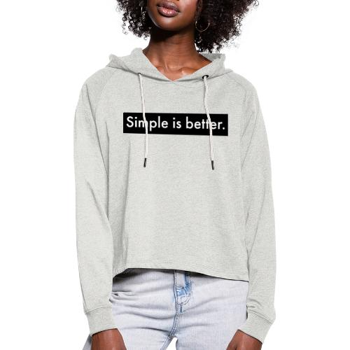 Simple Is Better - Women's Cropped Hoodie