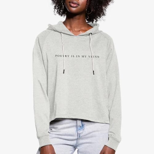 Poetry is in my veins - Frauen Cropped Hoodie