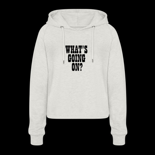 What's Going On? The Snuts - Women's Cropped Hoodie