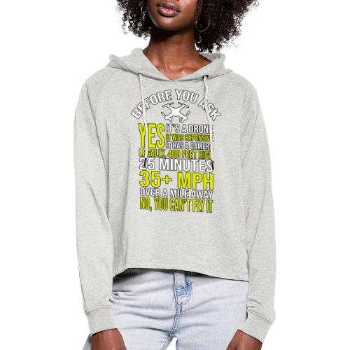 Before you ask ... Typical drone questions answered - Women's Cropped Hoodie