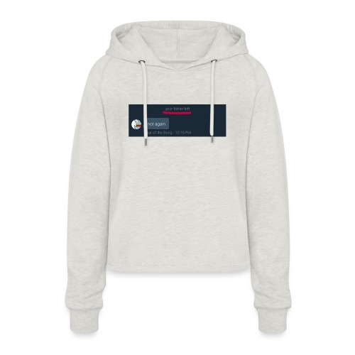 Your Father Left ..... (MEME LINE) - Women's Cropped Hoodie