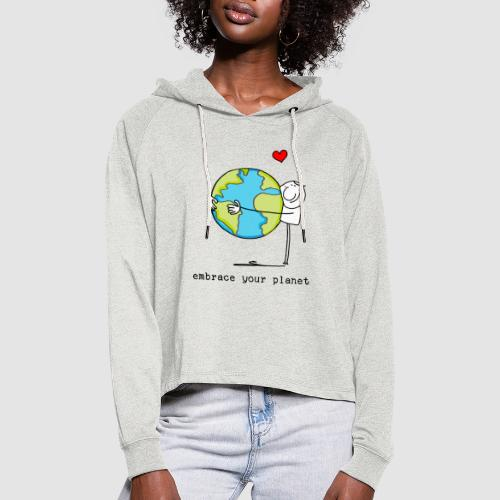 embrace your planet - Frauen Cropped Hoodie