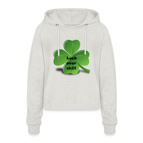 Luck over skill - Cropped Hoodie for kvinner