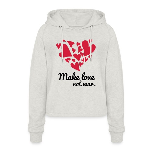 Make Love Not War T-Shirt - Women's Cropped Hoodie