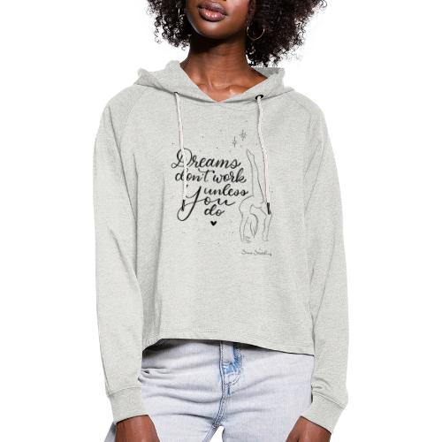 Dreams don't work unless you do! - Frauen Cropped Hoodie
