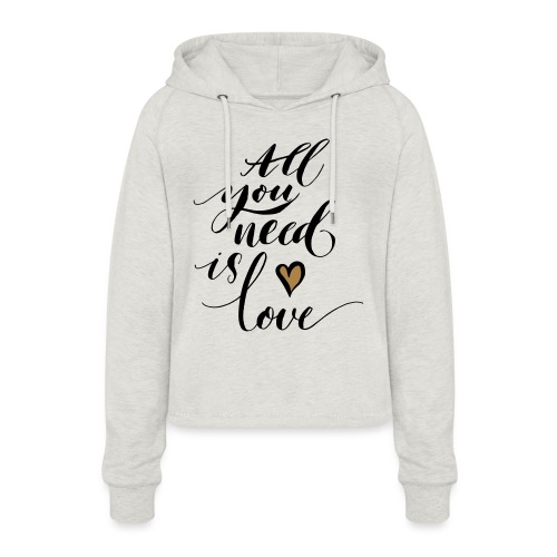 all you need is love - Valentine's Day - Women's Cropped Hoodie