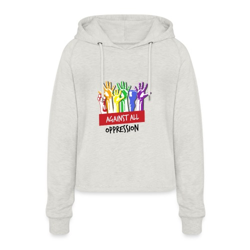 Against All Oppression - Vrouwen Cropped Hoodie