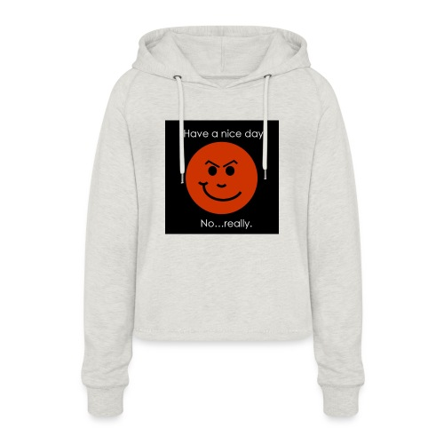 Have a nice day - Cropped hoodie til damer