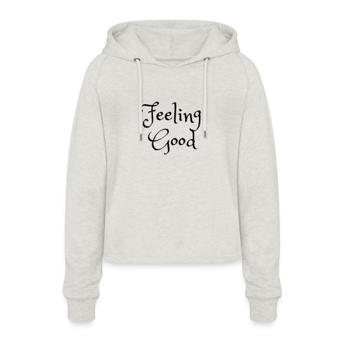 Feeling Good clothing - Women's Cropped Hoodie