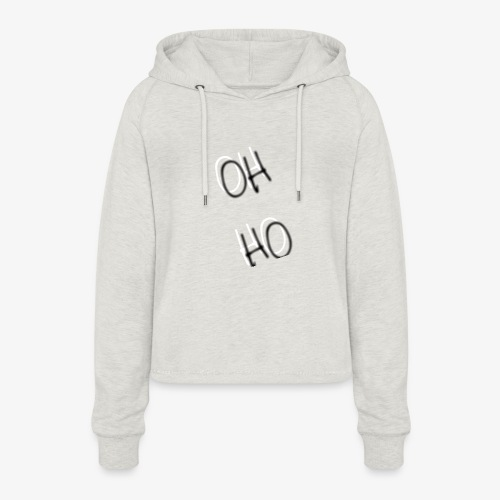 OH HO - Women's Cropped Hoodie