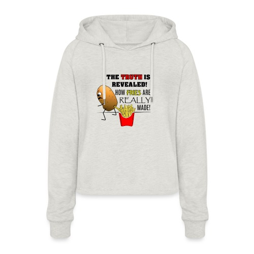 The truth about fries - Frauen Cropped Hoodie