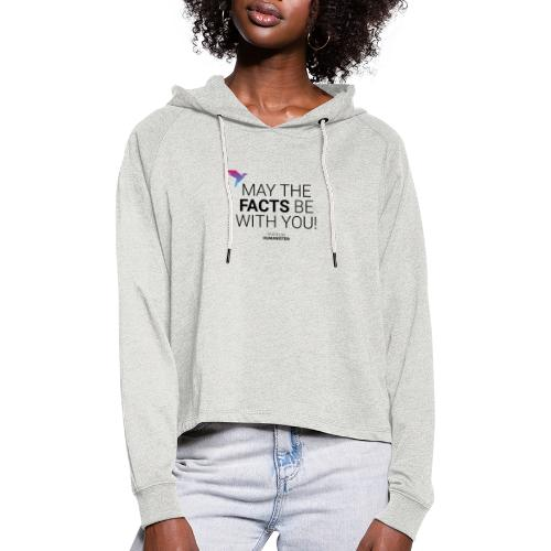 May the facts! - Frauen Cropped Hoodie