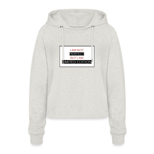 I am not perfect - but i am limited edition - Vrouwen Cropped Hoodie