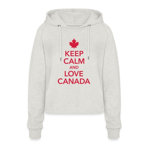 keep calm and love Canada Maple Leaf Kanada - Women's Cropped Hoodie