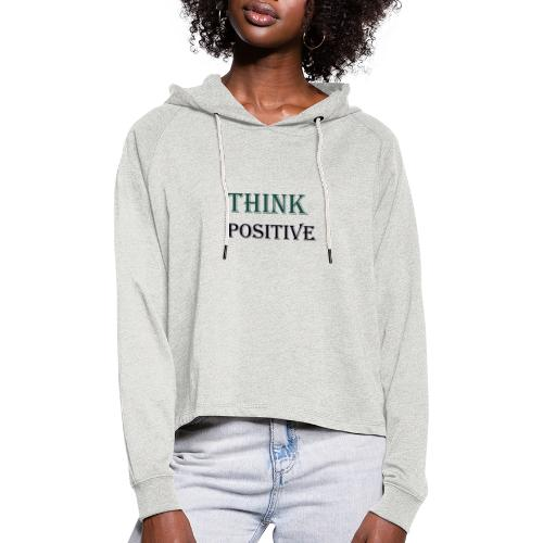 Think positive - Women's Cropped Hoodie