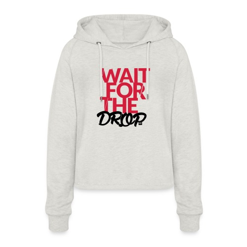 Wait for the Drop - Party - Frauen Cropped Hoodie