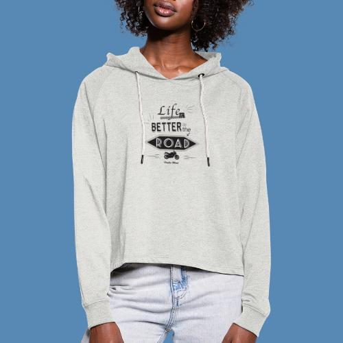 Moto - Life is better on the road - Sweat à capuche court Femme
