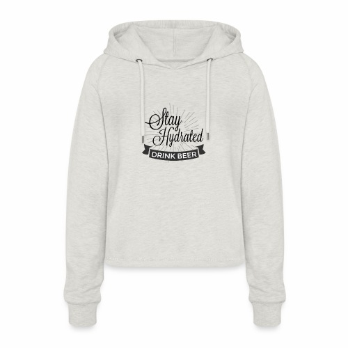 Stay Hydrated - Women's Cropped Hoodie