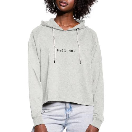 Hell no - Cropped Hoodie for kvinner