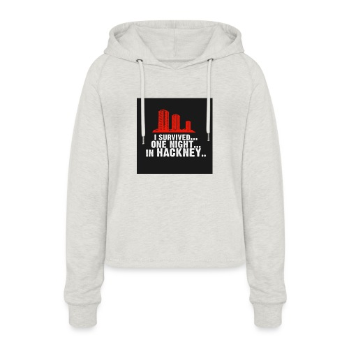 i survived one night in hackney badge - Women's Cropped Hoodie