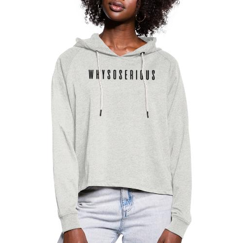 WHY SO SERIOUS - Frauen Cropped Hoodie