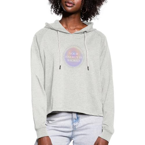 your energy is sacred - Sudadera cropped con capucha