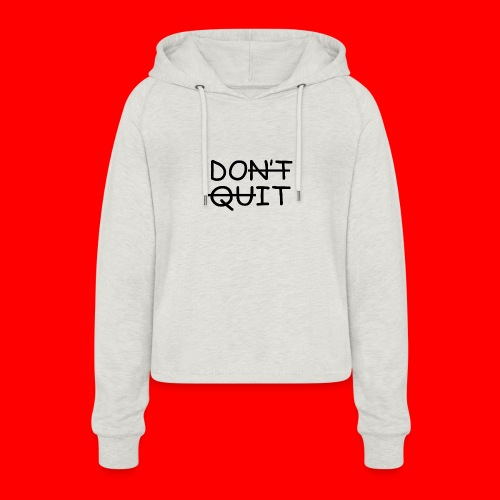 Don't Quit, Do It - Cropped hoodie til damer