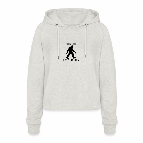 Squatch Lives Matter - Women's Cropped Hoodie
